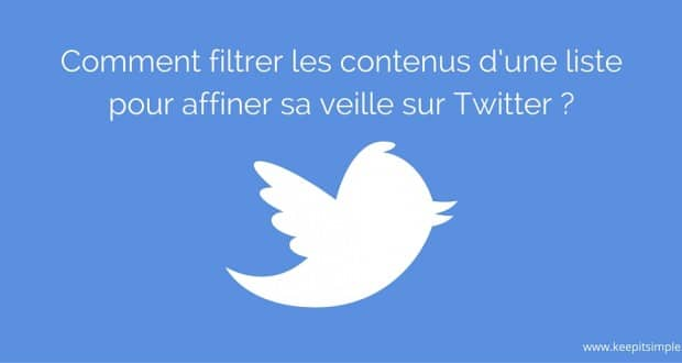 Comment filtrer une liste Twitter ?