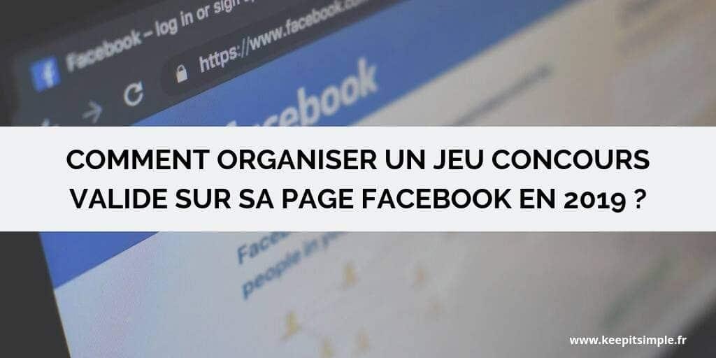 Comment organiser un jeu concours sur sa page Facebook en 2019 ?