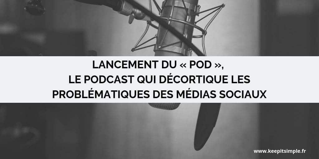 Vignette de l'article qui annonce le lancement du pOD, le podcast médias sociaux
