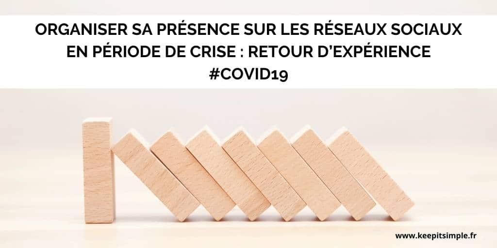 Organiser sa présence sur les réseaux sociaux en période de crise : retour d'expérience #COVID19